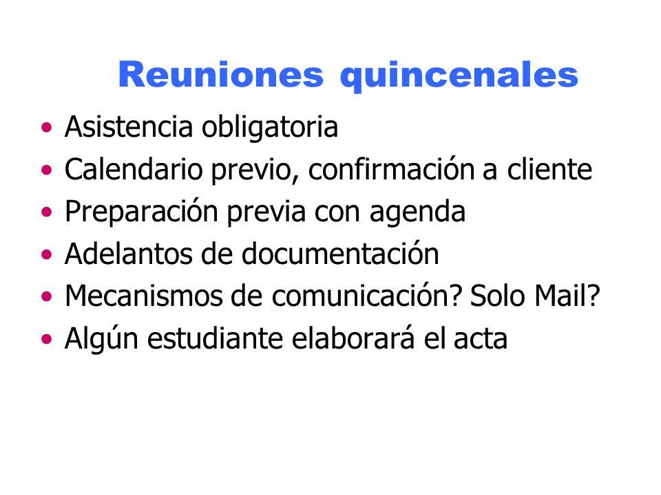 Reuniones quincenales Asistencia obligatoria Calendario previo, confirmación a cliente Preparación previa con agenda Adelantos de documentación Mecanismos de comunicación.
