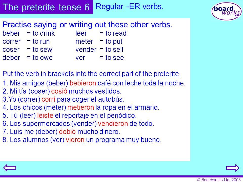 © Boardworks Ltd 2003 ABRIR= to open abr í iste ió imos isteis ieron Regular -IR verbs.