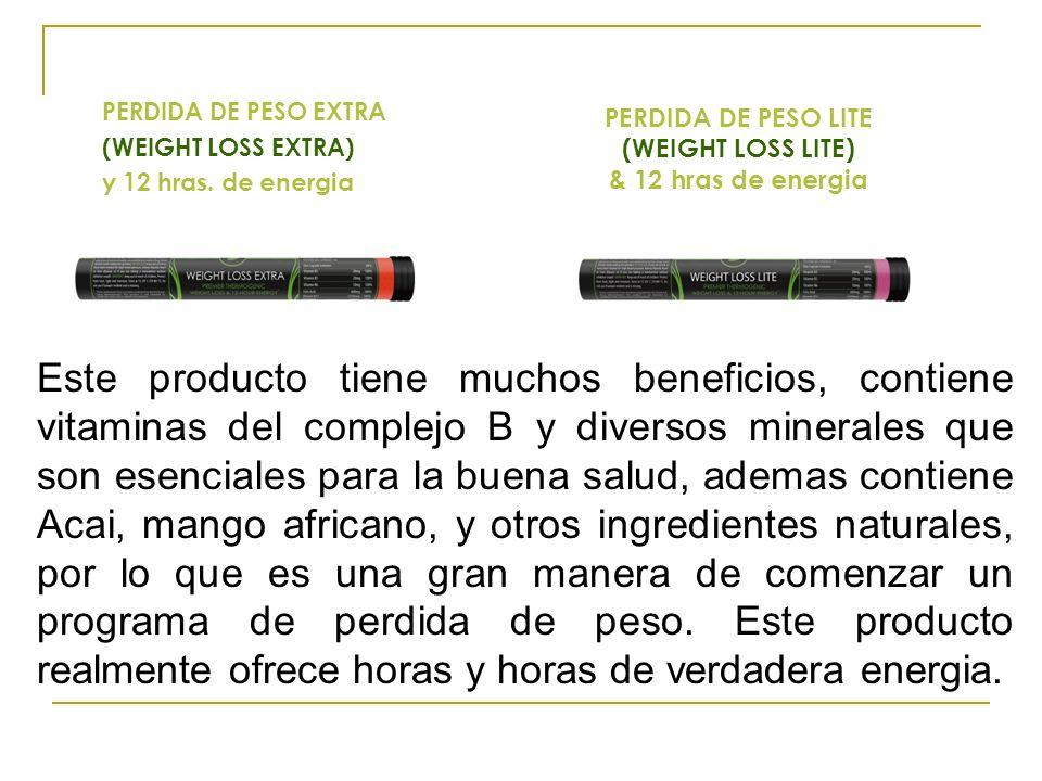 PERDIDA DE PESO EXTRA (WEIGHT LOSS EXTRA) y 12 hras. de energia PERDIDA DE PESO LITE (WEIGHT LOSS LITE) & 12 hras de energia Este producto tiene mucho