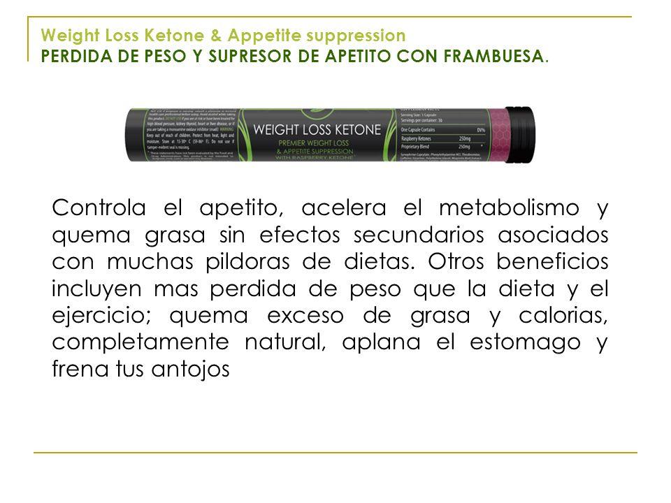 Weight Loss Ketone & Appetite suppression PERDIDA DE PESO Y SUPRESOR DE APETITO CON FRAMBUESA. Controla el apetito, acelera el metabolismo y quema gra