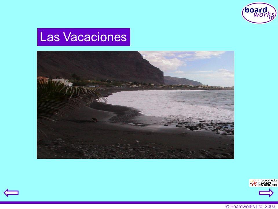 © Boardworks Ltd 2003 Las Vacaciones