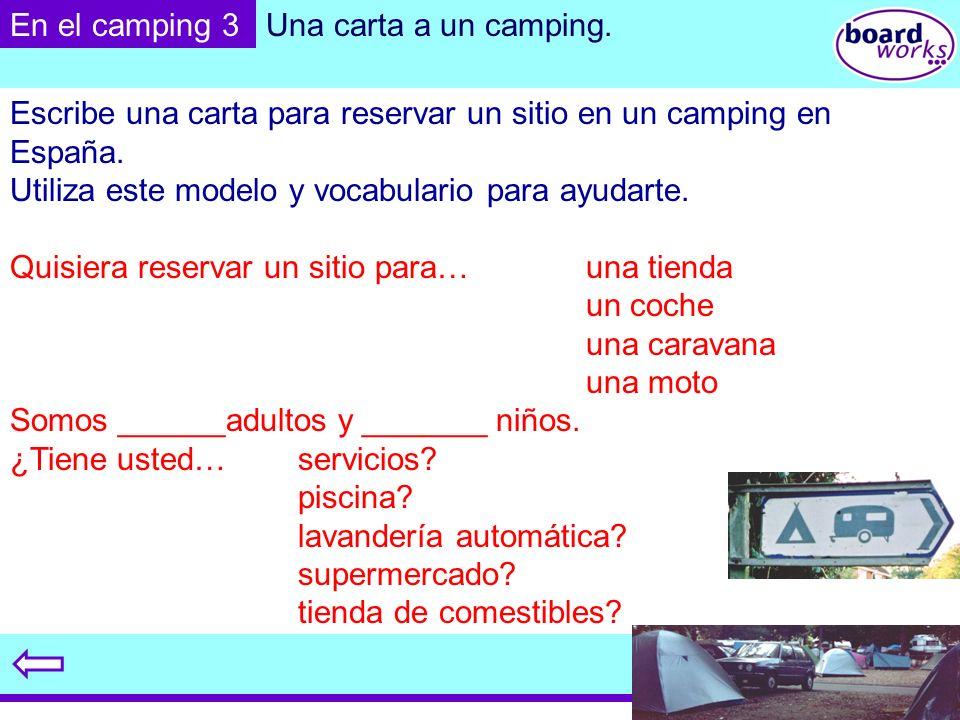 © Boardworks Ltd 2003 Escribe una carta para reservar un sitio en un camping en España. Utiliza este modelo y vocabulario para ayudarte. Quisiera rese