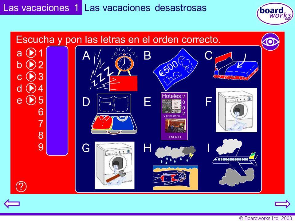 © Boardworks Ltd 2003 Las vacaciones desastrosasLas vacaciones 1
