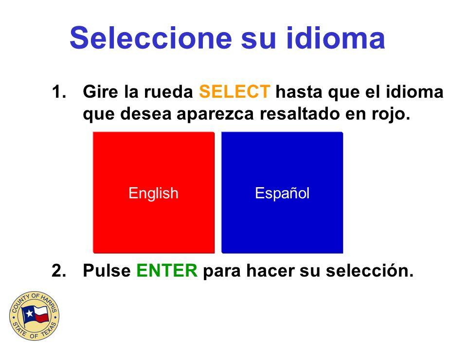 Seleccione su idioma 1.Gire la rueda SELECT hasta que el idioma que desea aparezca resaltado en rojo. 2.Pulse ENTER para hacer su selección. EnglishEs