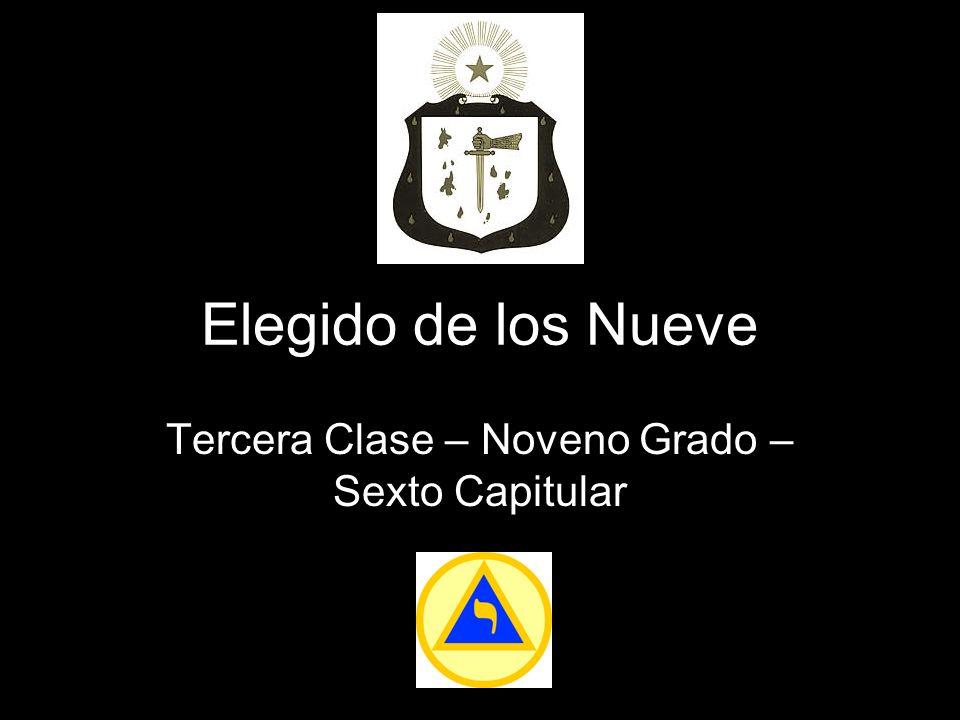 Elegido de los Nueve Tercera Clase – Noveno Grado – Sexto Capitular