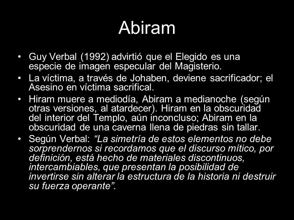 Abiram Guy Verbal (1992) advirtió que el Elegido es una especie de imagen especular del Magisterio. La víctima, a través de Johaben, deviene sacrifica