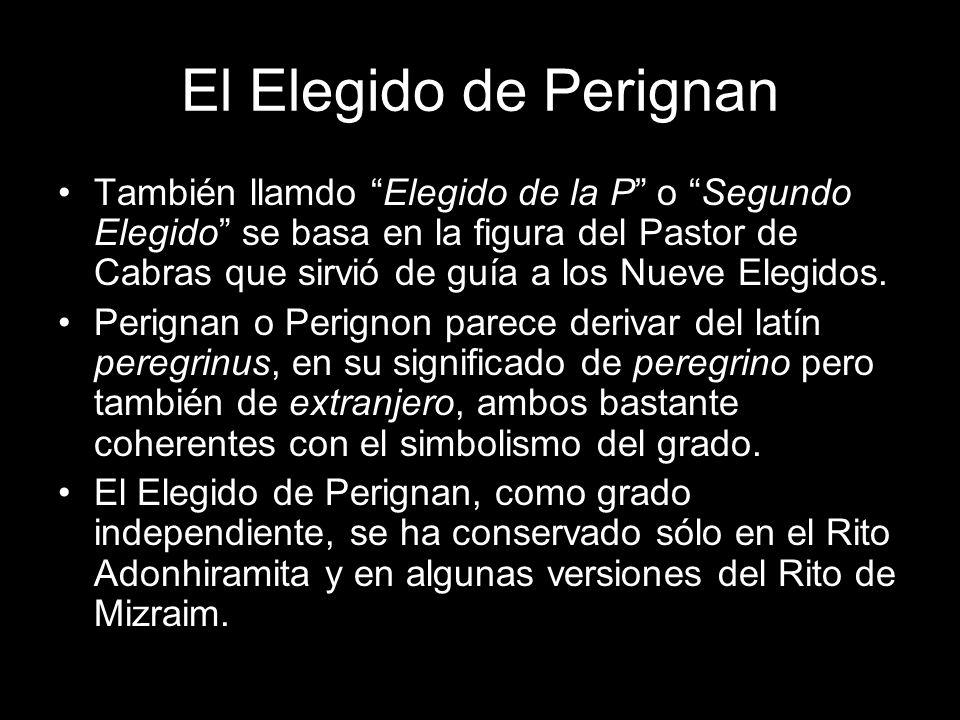 El Elegido de Perignan También llamdo Elegido de la P o Segundo Elegido se basa en la figura del Pastor de Cabras que sirvió de guía a los Nueve Elegi