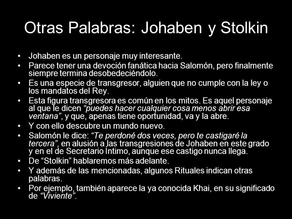 Otras Palabras: Johaben y Stolkin Johaben es un personaje muy interesante. Parece tener una devoción fanática hacia Salomón, pero finalmente siempre t