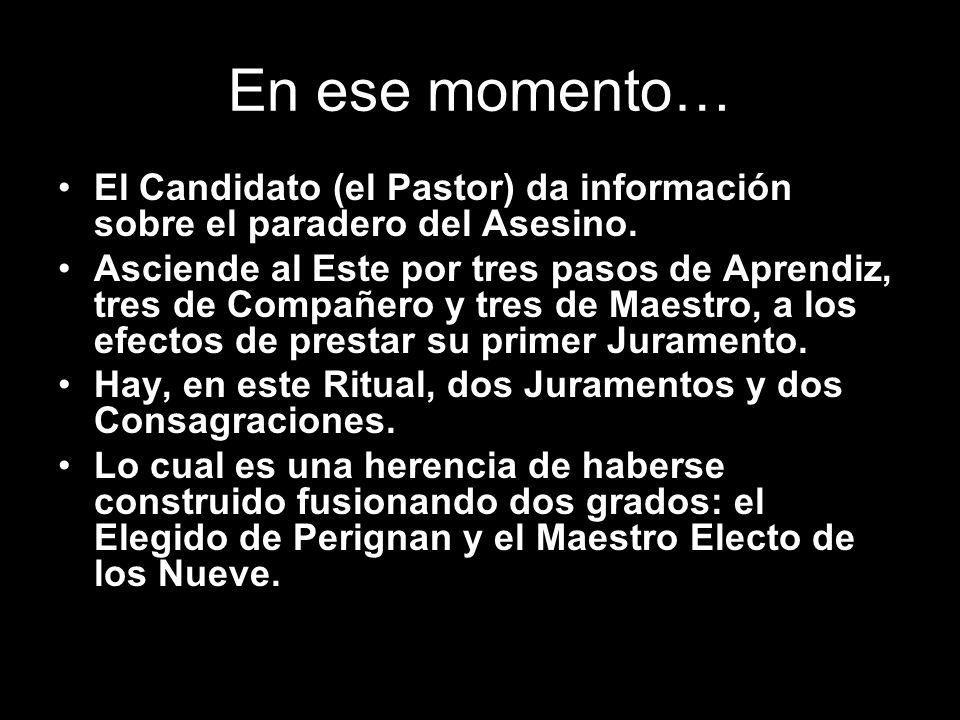 En ese momento… El Candidato (el Pastor) da información sobre el paradero del Asesino. Asciende al Este por tres pasos de Aprendiz, tres de Compañero