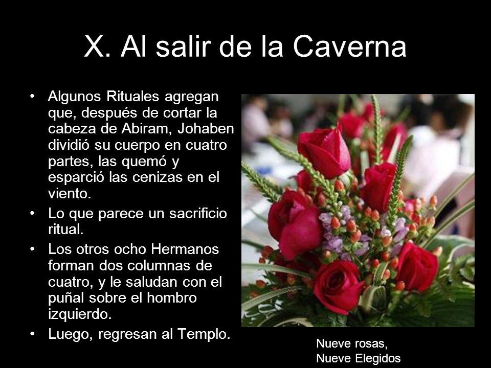 X. Al salir de la Caverna Algunos Rituales agregan que, después de cortar la cabeza de Abiram, Johaben dividió su cuerpo en cuatro partes, las quemó y