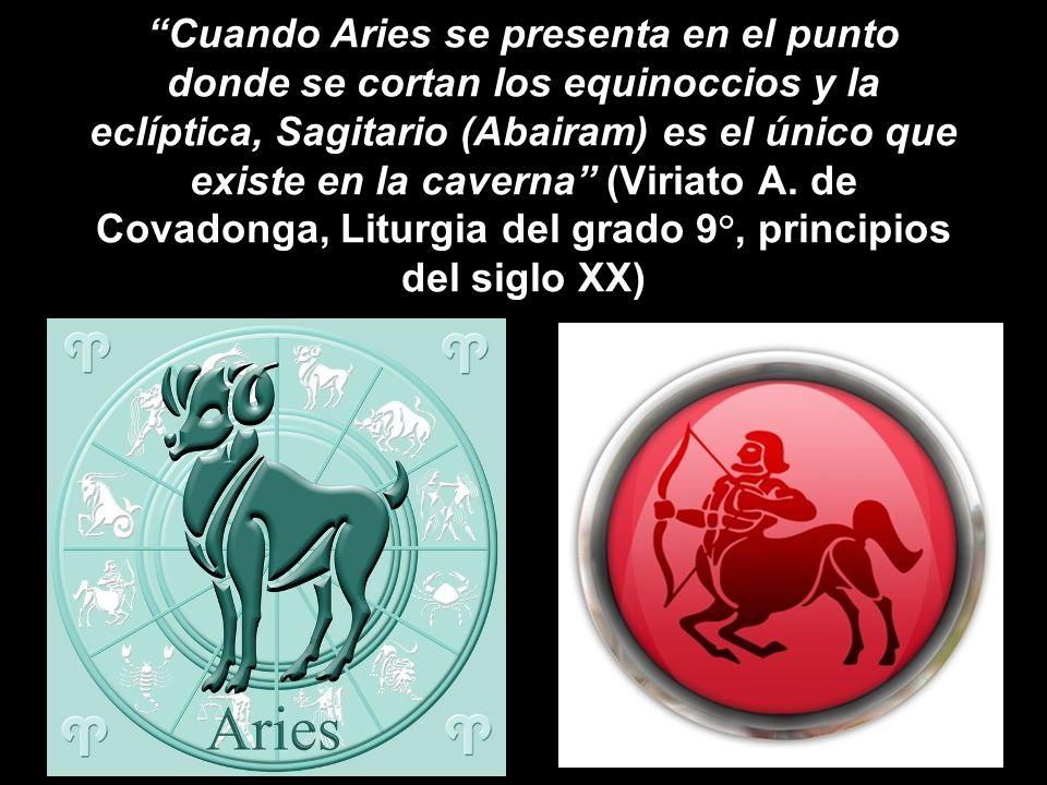Cuando Aries se presenta en el punto donde se cortan los equinoccios y la eclíptica, Sagitario (Abairam) es el único que existe en la caverna (Viriato