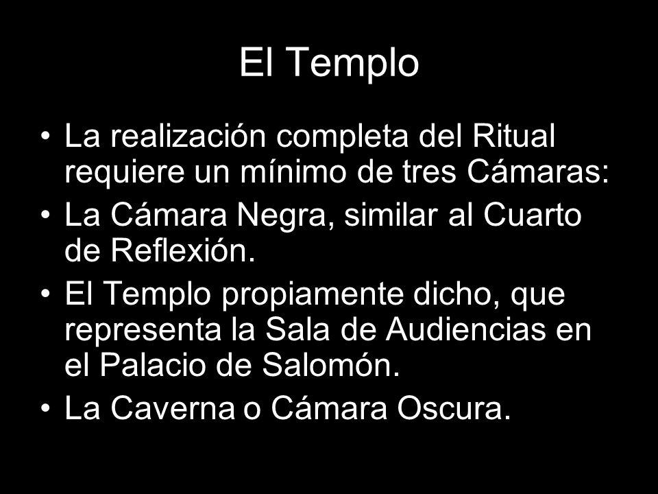 El Templo La realización completa del Ritual requiere un mínimo de tres Cámaras: La Cámara Negra, similar al Cuarto de Reflexión. El Templo propiament