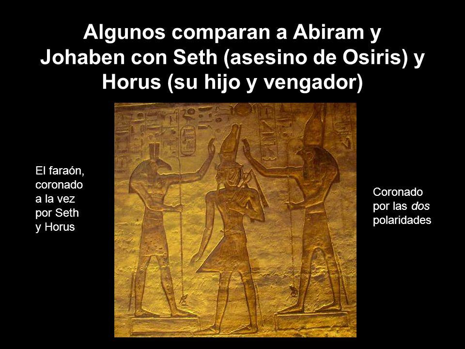 Algunos comparan a Abiram y Johaben con Seth (asesino de Osiris) y Horus (su hijo y vengador) El faraón, coronado a la vez por Seth y Horus Coronado p