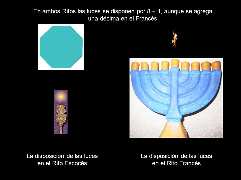 La disposición de las luces en el Rito Escocés La disposición de las luces en el Rito Francés En ambos Ritos las luces se disponen por 8 + 1, aunque s