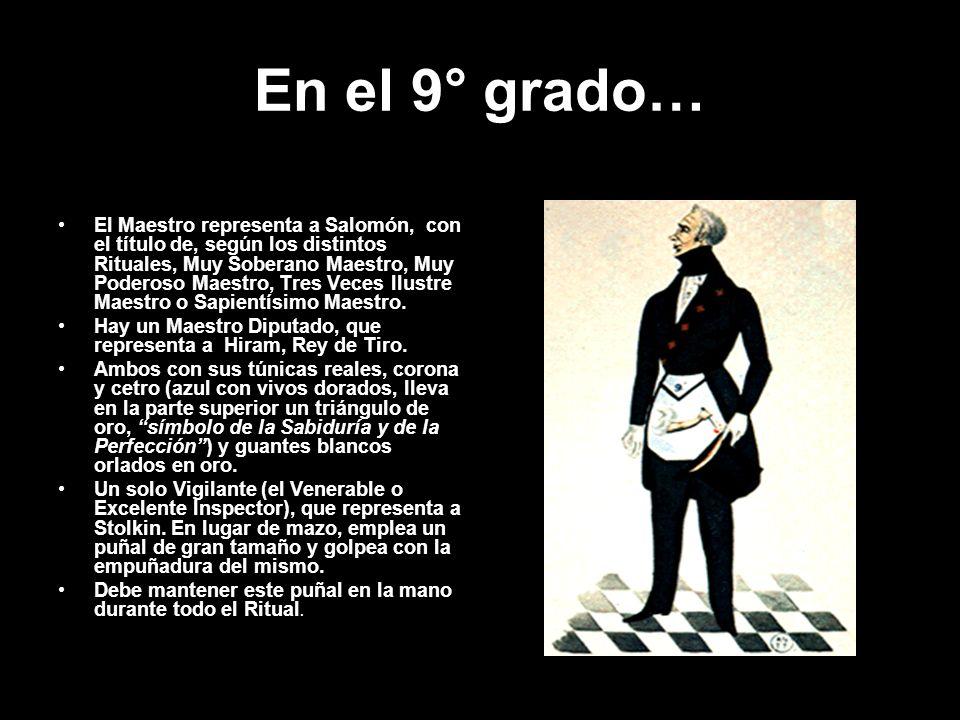 En el 9° grado… El Maestro representa a Salomón, con el título de, según los distintos Rituales, Muy Soberano Maestro, Muy Poderoso Maestro, Tres Vece