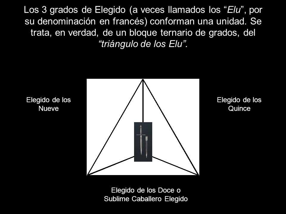 Los 3 grados de Elegido (a veces llamados los Elu, por su denominación en francés) conforman una unidad. Se trata, en verdad, de un bloque ternario de