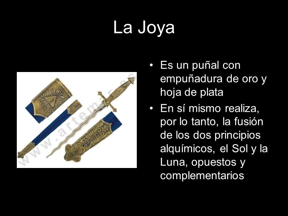 La Joya Es un puñal con empuñadura de oro y hoja de plata En sí mismo realiza, por lo tanto, la fusión de los dos principios alquímicos, el Sol y la L