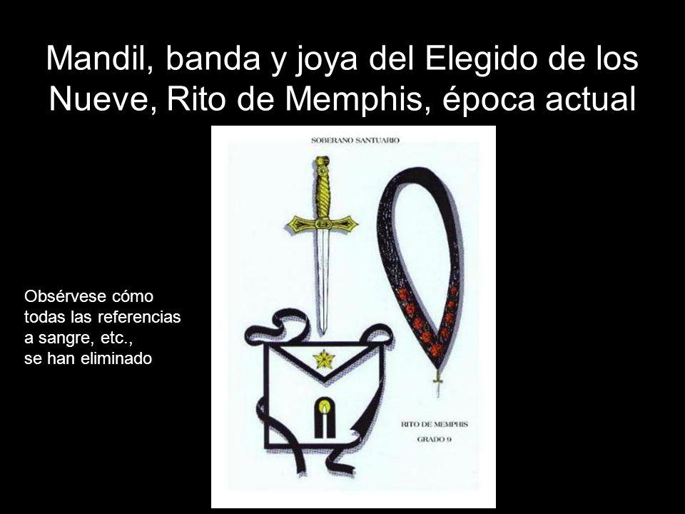Mandil, banda y joya del Elegido de los Nueve, Rito de Memphis, época actual Obsérvese cómo todas las referencias a sangre, etc., se han eliminado