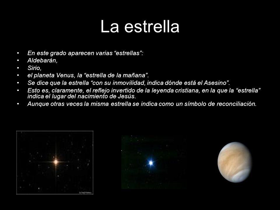 La estrella En este grado aparecen varias estrellas: Aldebarán, Sirio, el planeta Venus, la estrella de la mañana. Se dice que la estrella con su inmo