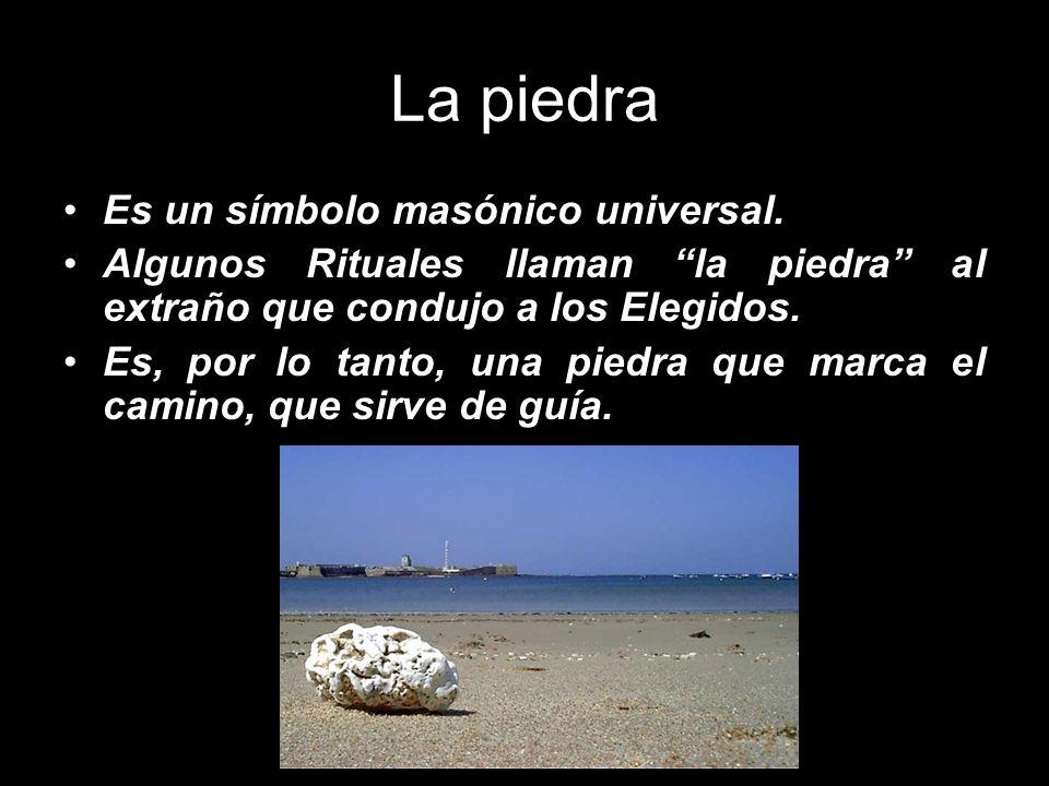 La piedra Es un símbolo masónico universal. Algunos Rituales llaman la piedra al extraño que condujo a los Elegidos. Es, por lo tanto, una piedra que