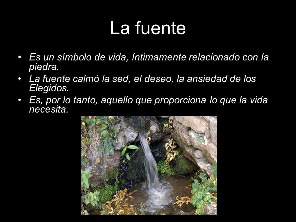 La fuente Es un símbolo de vida, íntimamente relacionado con la piedra. La fuente calmó la sed, el deseo, la ansiedad de los Elegidos. Es, por lo tant