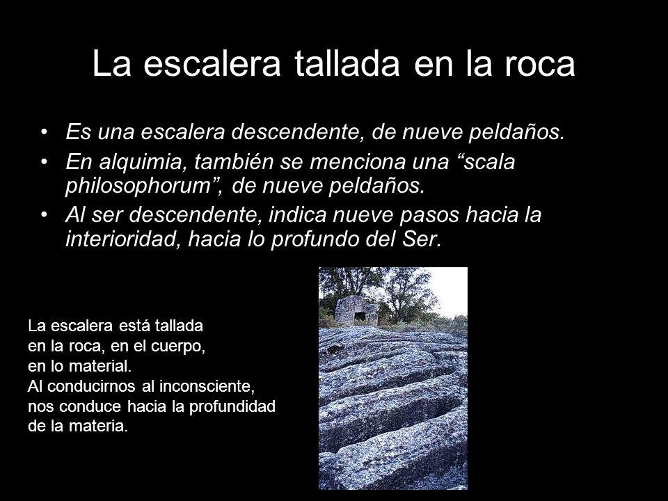 La escalera tallada en la roca Es una escalera descendente, de nueve peldaños. En alquimia, también se menciona una scala philosophorum, de nueve peld
