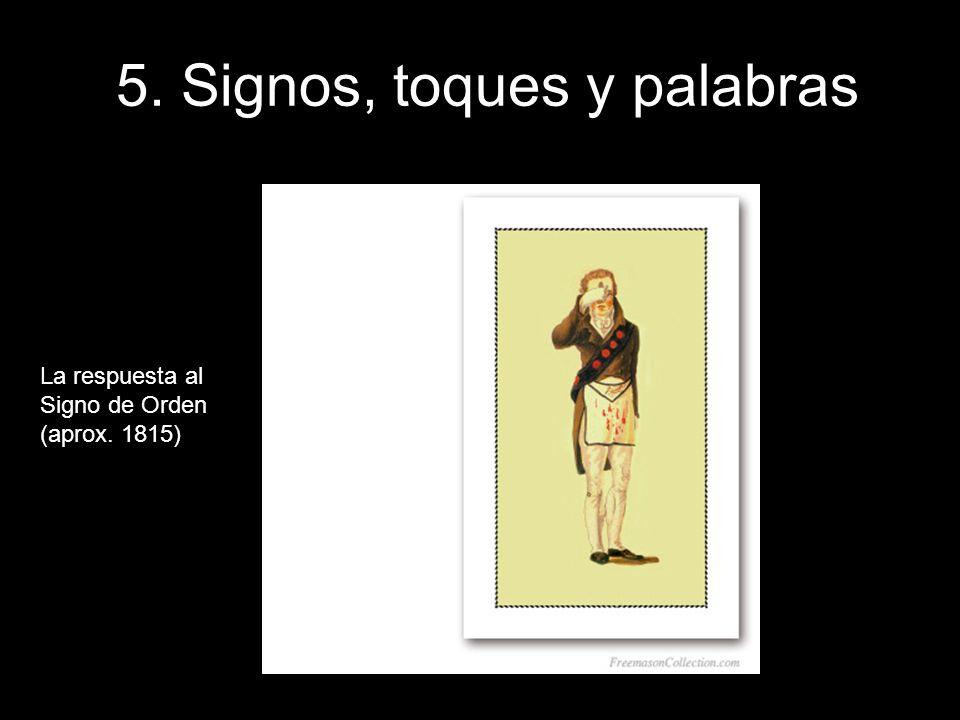 5. Signos, toques y palabras La respuesta al Signo de Orden (aprox. 1815)
