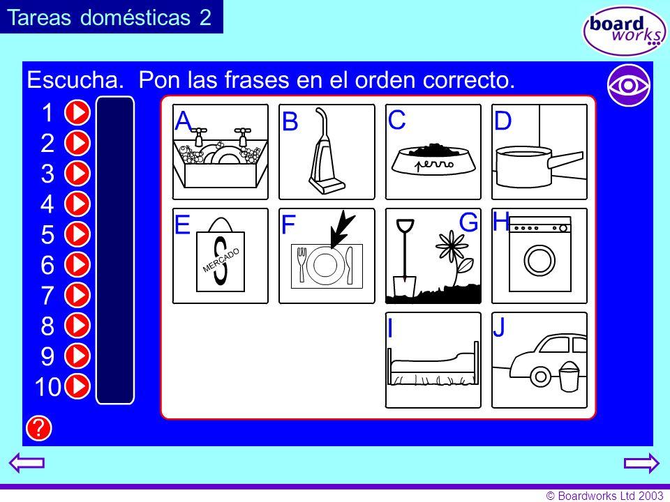 © Boardworks Ltd 2003 Tareas domésticas 2