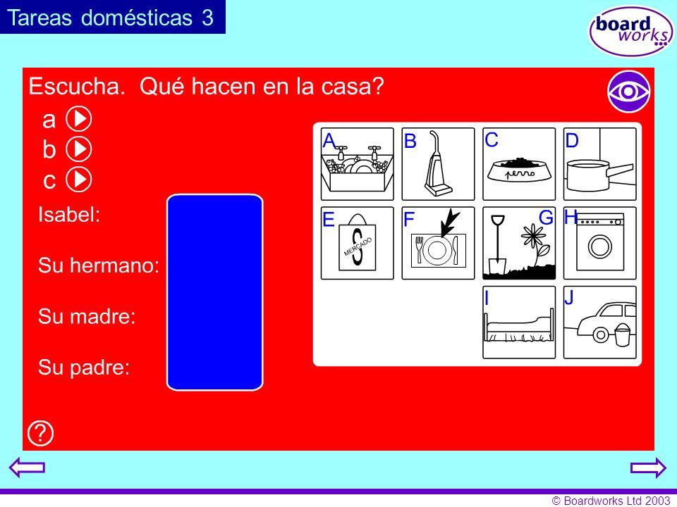 © Boardworks Ltd 2003 Tareas domésticas 3