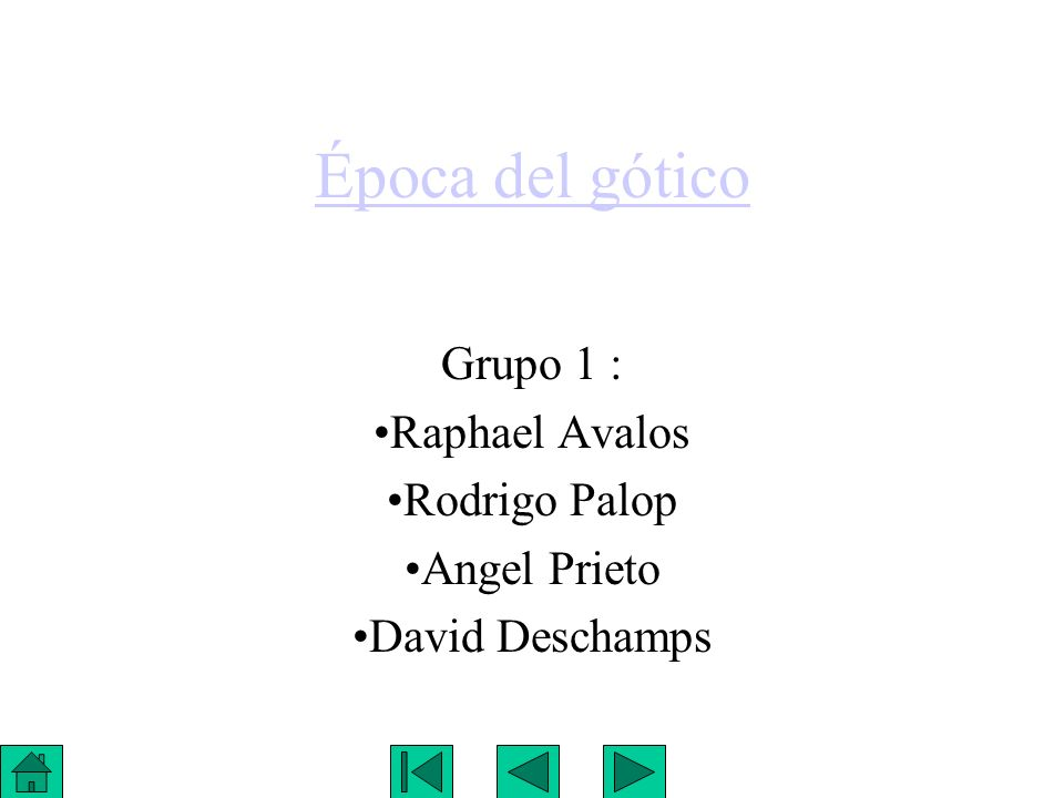 Época del gótico Grupo 1 : Raphael Avalos Rodrigo Palop Angel Prieto David Deschamps