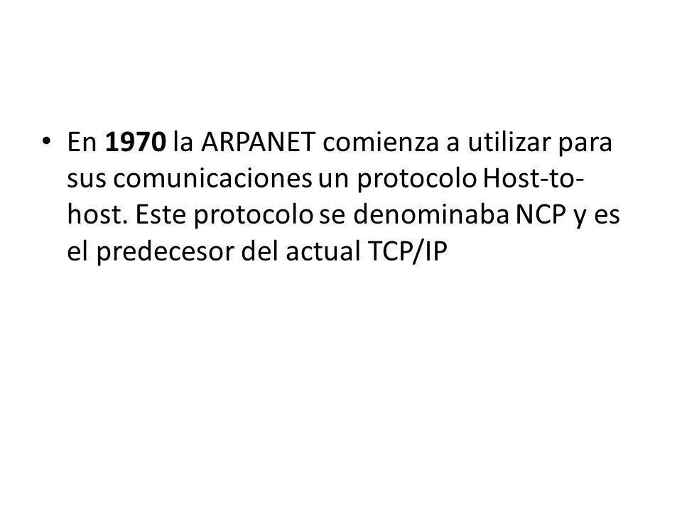 En 1970 la ARPANET comienza a utilizar para sus comunicaciones un protocolo Host-to- host. Este protocolo se denominaba NCP y es el predecesor del act