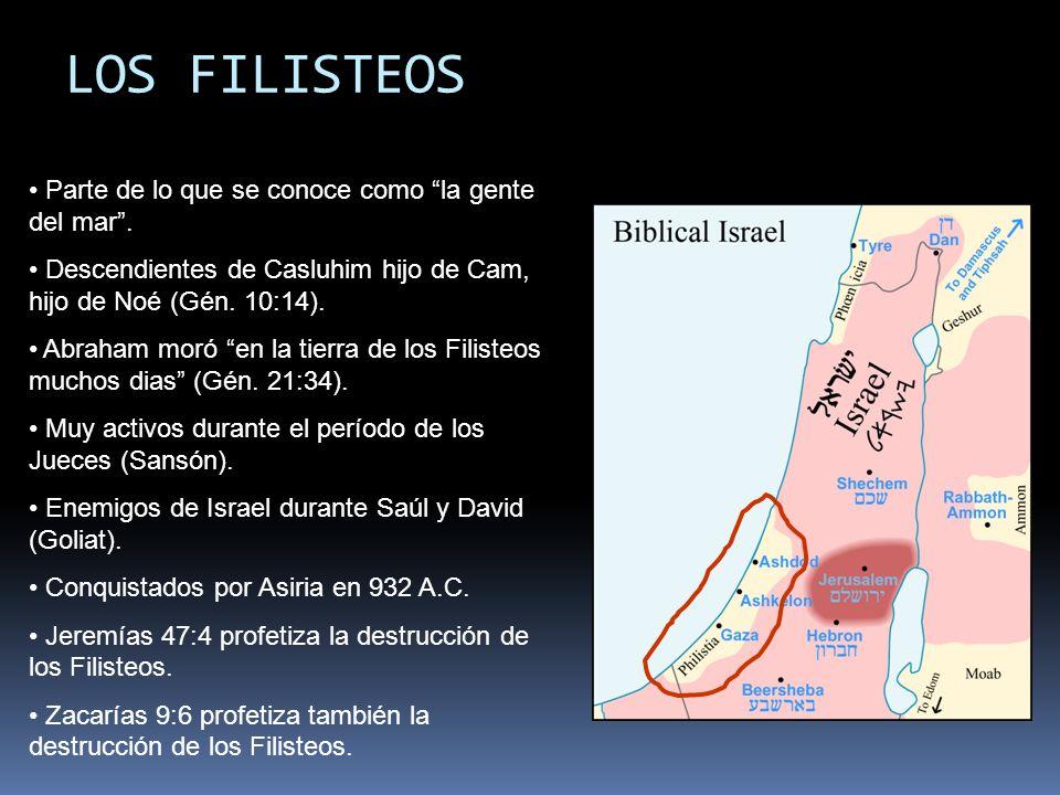 LOS FILISTEOS Parte de lo que se conoce como la gente del mar.