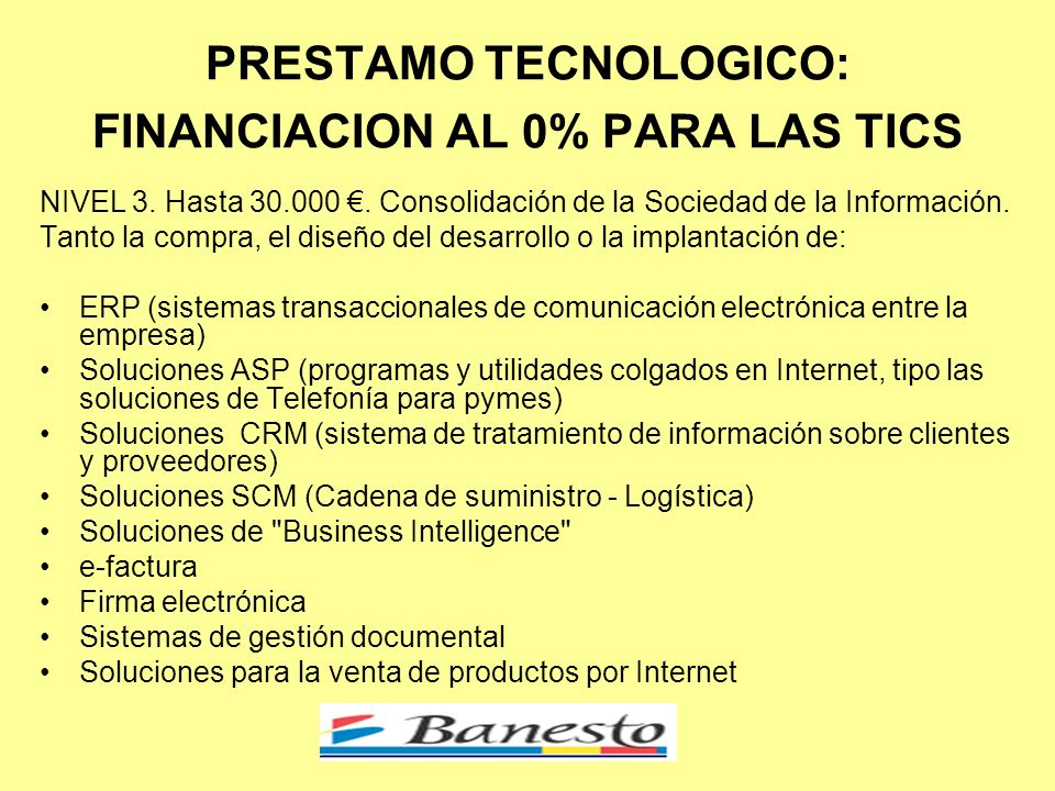PRESTAMO TECNOLOGICO: FINANCIACION AL 0% PARA LAS TICS NIVEL 3.