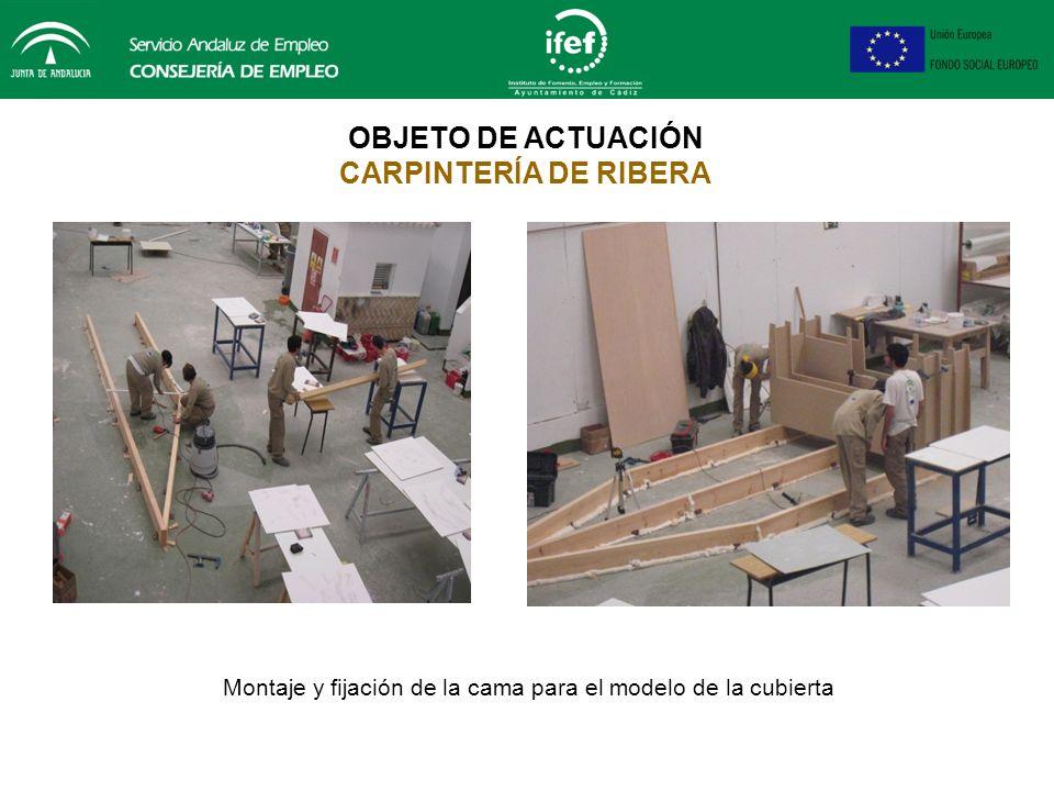 OBJETO DE ACTUACIÓN CARPINTERÍA DE RIBERA Forrado del modelo del casco