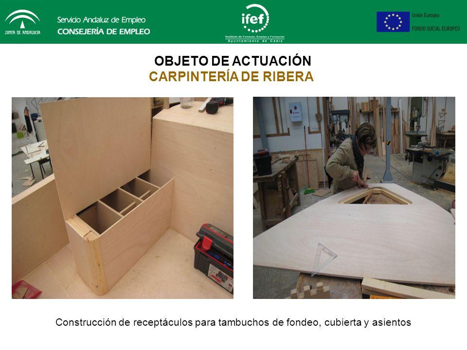 OBJETO DE ACTUACIÓN CARPINTERÍA DE RIBERA Forrado modelo cubierta