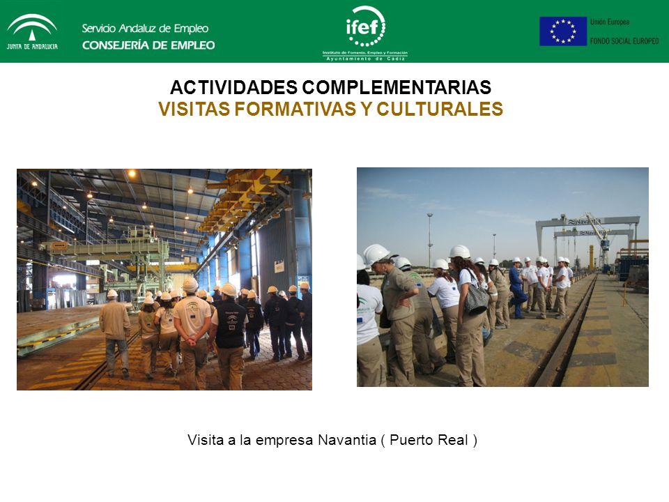 ACTIVIDADES COMPLEMENTARIAS VISITAS FORMATIVAS Y CULTURALES Visita a la empresa Astilleros Andaluces ( Sanlúcar de Barrameda )