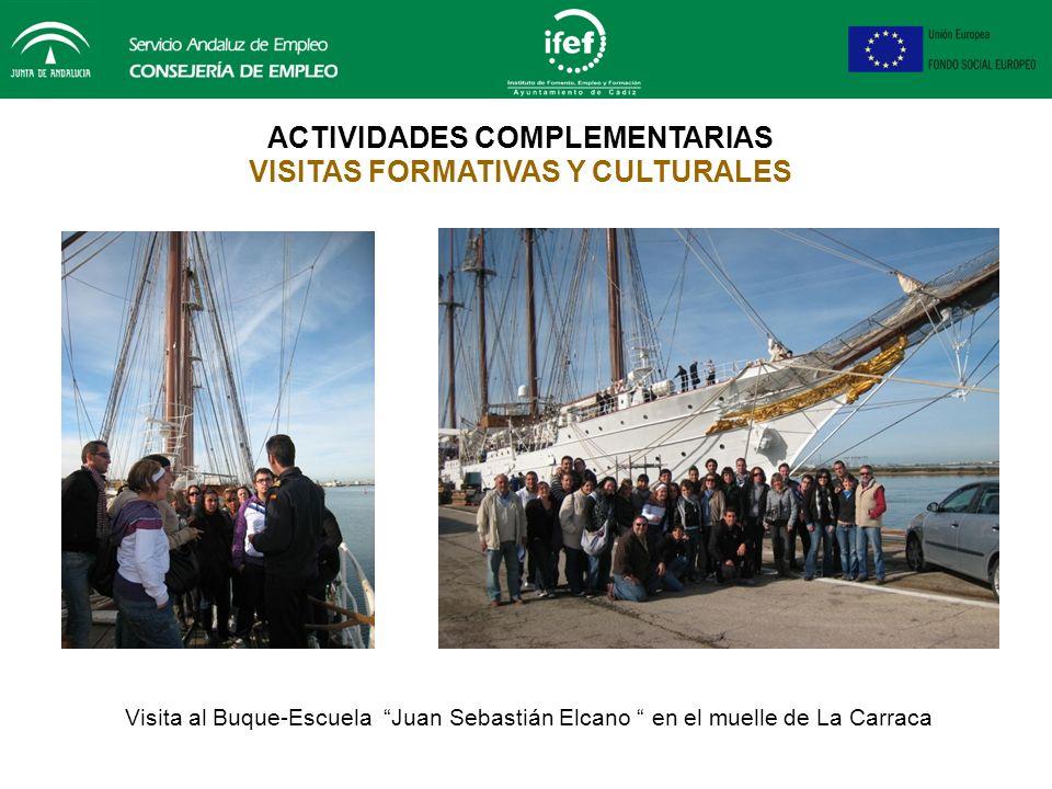 ACTIVIDADES COMPLEMENTARIAS VISITAS FORMATIVAS Y CULTURALES Visita a la empresa Navantia ( Puerto Real )