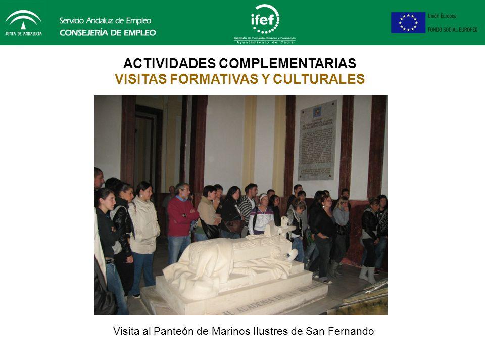 ACTIVIDADES COMPLEMENTARIAS VISITAS FORMATIVAS Y CULTURALES Visita al Buque-Escuela Juan Sebastián Elcano en el muelle de La Carraca