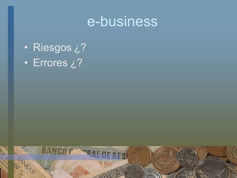 e-business Riesgos ¿? Errores ¿?