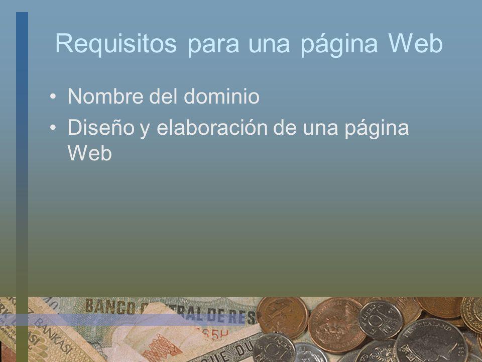 Requisitos para una página Web Nombre del dominio Diseño y elaboración de una página Web