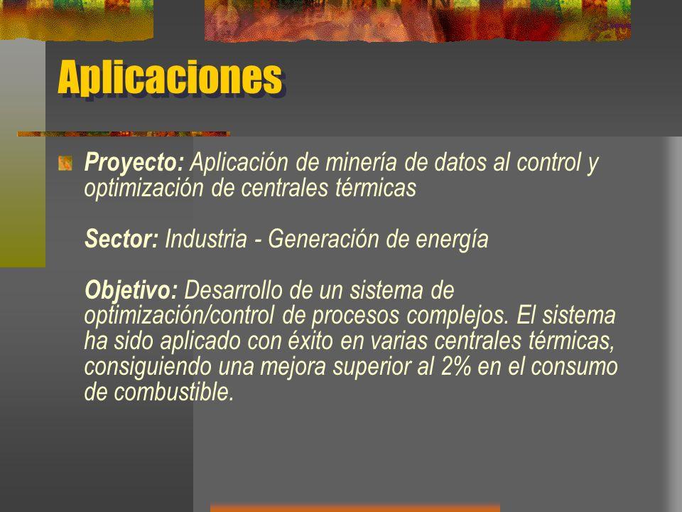 Aplicaciones Proyecto: Aplicación de minería de datos al control y optimización de centrales térmicas Sector: Industria - Generación de energía Objeti