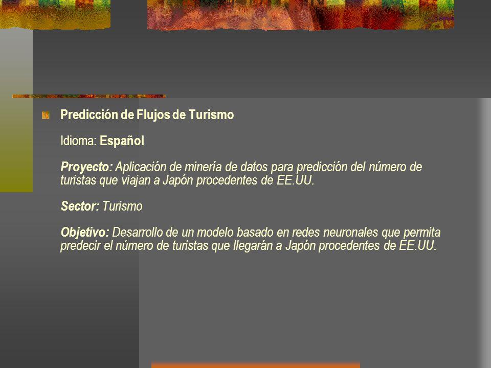 Predicción de Flujos de Turismo Idioma: Español Proyecto: Aplicación de minería de datos para predicción del número de turistas que viajan a Japón pro