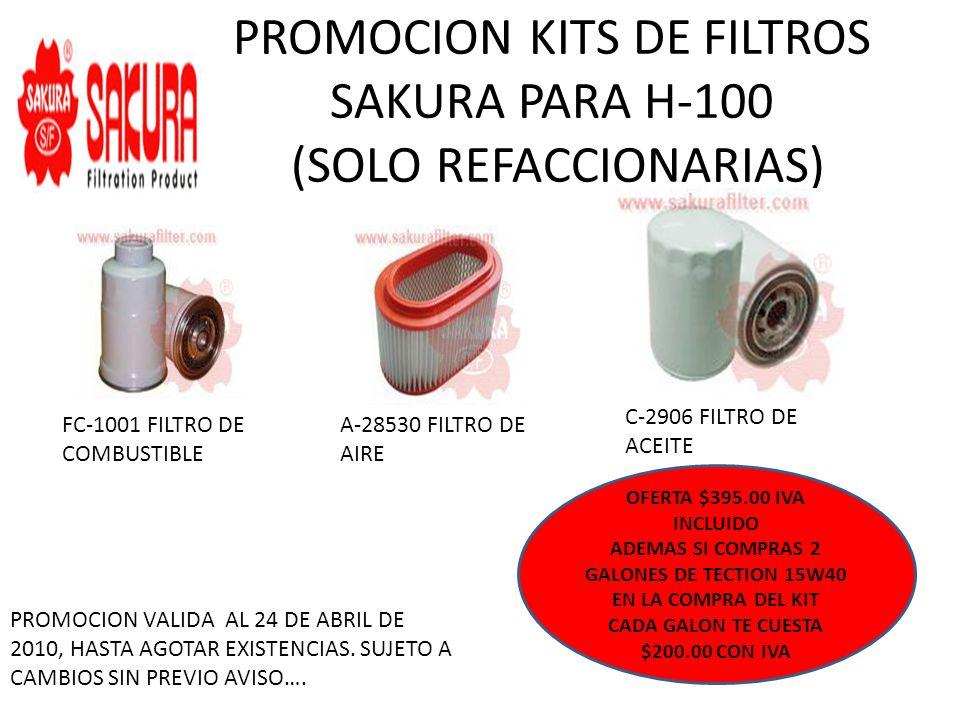 PROMOCION KITS DE FILTROS SAKURA PARA H-100 (SOLO REFACCIONARIAS) FC-1001 FILTRO DE COMBUSTIBLE A-28530 FILTRO DE AIRE C-2906 FILTRO DE ACEITE OFERTA