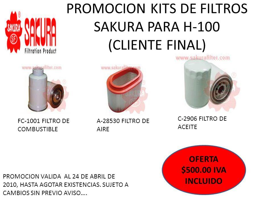 PROMOCION KITS DE FILTROS SAKURA PARA H-100 (CLIENTE FINAL) FC-1001 FILTRO DE COMBUSTIBLE A-28530 FILTRO DE AIRE C-2906 FILTRO DE ACEITE OFERTA $500.0