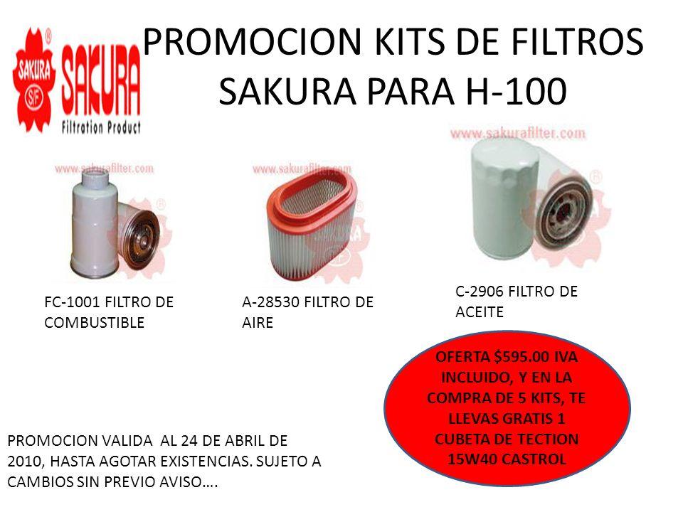 PROMOCION KITS DE FILTROS SAKURA PARA H-100 FC-1001 FILTRO DE COMBUSTIBLE A-28530 FILTRO DE AIRE C-2906 FILTRO DE ACEITE OFERTA $595.00 IVA INCLUIDO,