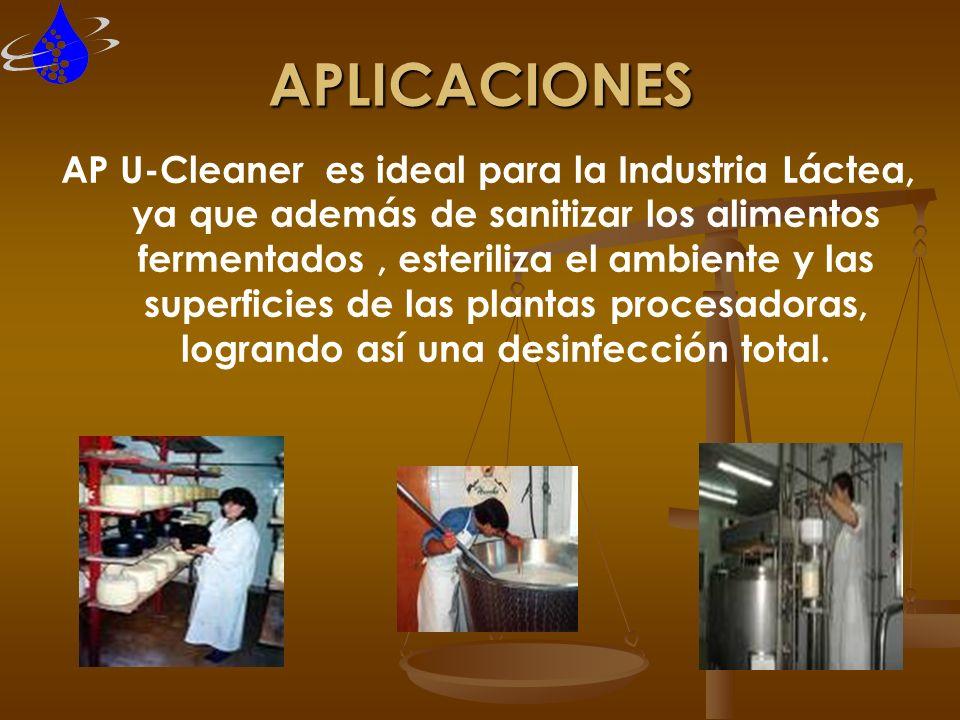 APLICACIONES AP U-Cleaner es ideal para la Industria Láctea, ya que además de sanitizar los alimentos fermentados, esteriliza el ambiente y las superf