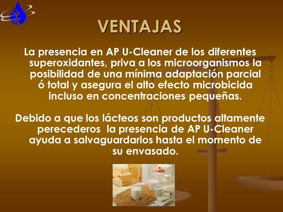 VENTAJAS La presencia en AP U-Cleaner de los diferentes superoxidantes, priva a los microorganismos la posibilidad de una mínima adaptación parcial ó