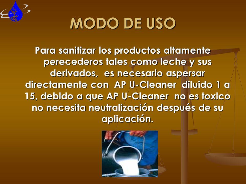 MODO DE USO Para sanitizar los productos altamente perecederos tales como leche y sus derivados, es necesario aspersar directamente con AP U-Cleaner d