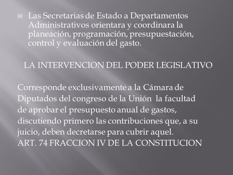 Las Secretarias de Estado a Departamentos Administrativos orientara y coordinara la planeación, programación, presupuestación, control y evaluación del gasto.