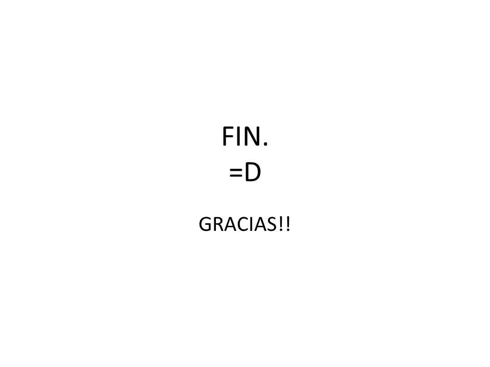 FIN. =D GRACIAS!!